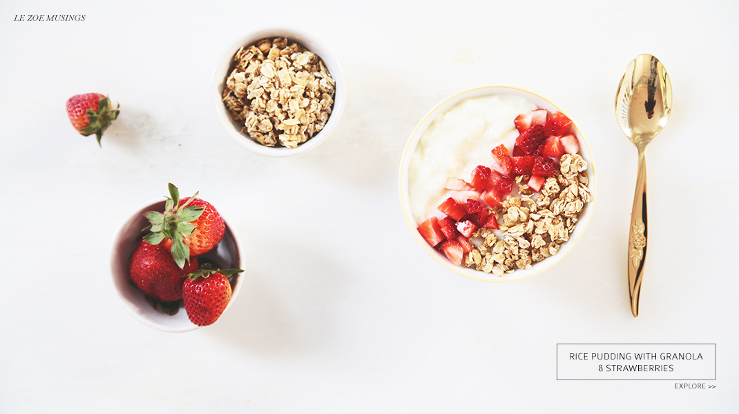 Rice pudding with Granola + Straweberries_ Le Zoe Musings Banner